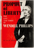 Books:Biography & Memoir, Oscar Sherwin. Prophet of Liberty. The Life and Times of Wendell Phillips. New York: Bookman, [1958]. First edit...