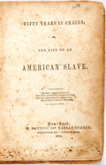Books:Americana & American History, [Slave Autobiography Prepared for the Verbal Narrative of Ball].Fifty Years in Chains. Or the Life of an American...