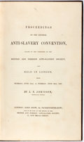 Books:Americana & American History, [Slavery]. J. F. Johnson, (short hand writer). Proceedings ofthe General Anti-Slavery Convention. London: John Snow...