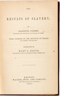 Books:Americana & American History, [Slavery]. Augustin Cochin. The Results of Slavery. Boston:Walker, 1863. Translated by Mary L. Booth. First America...
