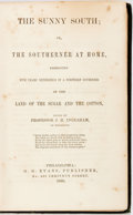 Books:Americana & American History, [Pro-Slavery Response to Uncle Tom's Cabin]. J. H. Ingraham,editor. The Sunny South. Or the Southerne...
