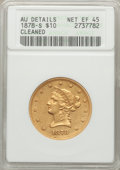 1878-S $10 -- Cleaned -- ANACS. AU Details, Net XF45. NGC Census: (52/104). PCGS Population (37/36). Mintage: 26,100. Nu...