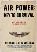 Books:Americana & American History, [Aviation]. Alexander P. de Seversky. Air Power: Key toSurvival. New York: Simon and Schuster, 1950. First edition....