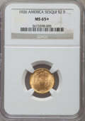 Commemorative Gold, 1926 $2 1/2 Sesquicentennial MS65+ NGC....