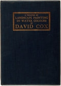 Books:Art & Architecture, David Cox. A Treatise on Landscape Painting in Water Colours. London: The Studio, 1922. First edition thus. Quarto. ...
