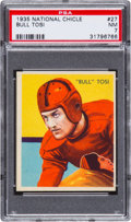 Football Cards:Singles (Pre-1950), 1935 National Chicle Bull Tosi #27 PSA NM 7....
