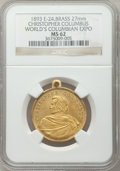 Expositions and Fairs, 1893 World's Columbian Exposition, Christopher Columbus MS62 NGC. Eglit-24. Brass, 27mm....