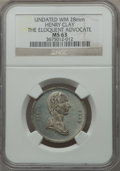 U.S. Presidents & Statesmen, Undated Henry Clay, The Eloquent Advocate MS63 NGC. White metal, 28mm....