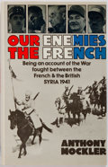 Books:World History, Anthony Mockler. Our Enemies the French. Being an Account of the War Fought Between the French & British Syria 1941...