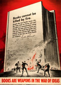 Books:Pamphlets & Tracts, [World War II]. S. Broder. Books Cannot Be Killed By Fire Propaganda Poster. Office of War Information, 1942. Nu...
