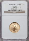 Modern Bullion Coins, 2008-W $10 Gold Eagle MS70 NGC. NGC Census: (0). PCGS Population (1098). Numismedia Wsl. Price for problem free NGC/PCGS c...