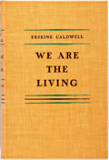 Books:Literature 1900-up, Erskine Caldwell. SIGNED/LIMITED. We are the Living. NewYork: Viking, 1933. Limited edition of 250, of which this i...
