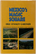 Books:Travels & Voyages, Erle Stanley Gardner. INSCRIBED. Mexico's Magic Square: Adventure Just South of the Border in Baja, California. New ...