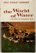 Books:Travels & Voyages, Erle Stanley Gardner. INSCRIBED. The World of War: Exploring the Sacramento Delta. New York: William Morrow, [1965]....