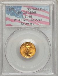 1998 G$5 Tenth-Ounce Gold Eagle MS68 PCGS. 9-11-01 WTC Ground Zero Recovery. PCGS Population (149/3524). NGC Census: (38...