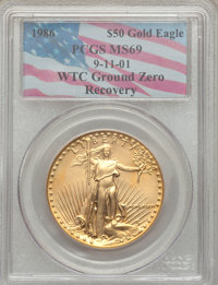 1986 G$50 One-Ounce Gold Eagle MS69 PCGS. 9-11-01 WTC Ground Zero Recovery. PCGS Population (3419/21). NGC Census: (6780...