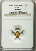 California Fractional Gold, 1873 25C Liberty Round 25 Cents, BG-817, R.3, MS66 ProoflikeNGC....
