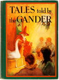 Books:Children's Books, Maud Radford Warren and Eve Davenport. Tales Told by theGander. Illustrated by Charles Federer. Garden City: Double...