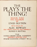 Books:Literature 1900-up, Enid Blyton. The Play's the Thing! With music by Alec Rowley and twenty-four full page drawings by Alfred E. Bestall...