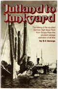 Books:World History, S. C. George. Jutland to Junkyard. The Raising of the Scuttled German High Seas Fleet From Scapa Flow - The Greatest Sal...