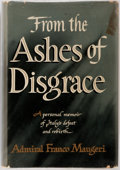 Books:Biography & Memoir, Admiral Franco Maugeri. From the Ashes of Disgrace. NewYork: Reynal & Hitchcock, 1948. First edition. Octavo. P...