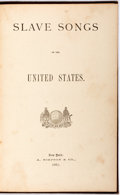 Books:Music & Sheet Music, [Slavery]. William Francis Allen, Charles Pickard Ware and LucyMcKim Garrison, editors. Slave Songs of the United State...