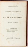 Books:Americana & American History, [Anti-Slavery]. William Lloyd Garrison. Selections from [His]Writings and Speeches. Boston: R.F. Wallcut, 1852....
