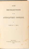 Books:Americana & American History, Samuel May. Some Recollections of Our Antislavery Conflict.Boston: Fields, Osgood, 1869. First edition. Publisher's...
