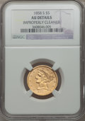 Liberty Half Eagles, 1858-S $5 -- Improperly Cleaned -- NGC Details. AU....