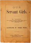 "Books:Literature Pre-1900, ""Bricktop"" (pseudonym). Our Servant Girls. Illustrated by Thomas Worth. New York: Frank Tousey, 1892. First edition,..."