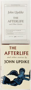 Books:Literature 1900-up, John Updike. SIGNED. One Uncorrected Proof and One SIGNED FirstEdition Copy of The Afterlife and Other Stories. New...(Total: 2 Items)