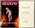 Books:Mystery & Detective Fiction, John Dunning. SIGNED. Deadline. Huntington Beach: James Cahill, 1995. First American trade hardcover edition. Signed...