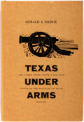 Books:Americana & American History, Gerald S. Pierce. Texas Under Arms. Austin: Encino Press, 1969. First edition. Publisher's binding in original dust ...