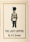 Books:Americana & American History, A. C. Greene. SIGNED. The Last Captive. Austin: EncinoPress, 1971. First Edition. Signed by the author. large octav...