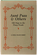 Books:Americana & American History, Emma Wilson Emery. Aunt Puss and Others: Old Days in the PineyWoods. Austin: Encino Press, 1969. First edition. Oct...