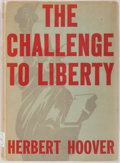Books:Americana & American History, Herbert Hoover. The Challenge to Liberty. New York:Scribners, 1934. First edition. Octavo. Publisher's binding in o...