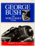 Books:Americana & American History, Robert B. Stinnett. SIGNED. George Bush: His World War IIYears. Washington: Brassey's, 1992. Limited edition for th...