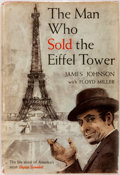 Books:Biography & Memoir, James Johnson (with Floyd Miller). The Man Who Sold the EiffelTower: The Life Story of America's Most Elegant Scoundrel...