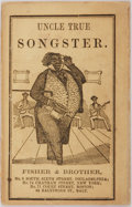 Books:Americana & American History, Uncle True Songster. Fisher & Brother, [n.d., ca.1850?]. Measures 2.75 x 4.5 inches. Consists of 103 pages ofpopular s...