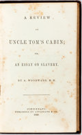 Books:Americana & American History, A. Woodward. A Review of Uncle Tom's Cabin; or, An Essay onSlavery. Cincinnati: Applegate, 1853. First edition. Pub...