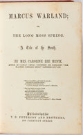 Books:Literature Pre-1900, [Anti-Slavery Novel like Uncle Tom's Cabin]. Caroline LeeHentz. Marcus Warland; or, The Long Moss Sprin...