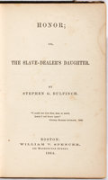 Books:Literature Pre-1900, Stephen G. Bulfinch. Honor; or, The Slave-Dealer's Daughter.Boston: William V. Spencer, 1864. Early printing. Publi...