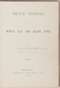 Books:Literature Pre-1900, [Anti-Slavery]. Leon Dande (Pseudonym for A.F. Pillsbury?). BlueBlood; or, White May and Black June. Boston: Henry ...