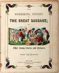 Books:Children's Books, The Wonderful History of The Great Sausage; and Other FunnyStories and Pictures. New York: James Miller, [n.d., ca. 188...