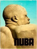 Books:Photography, Leni Riefenstahl. The Last of the Nuba. New York: Harper & Row, [1973]. First US edition, first printing. Folio. Pub...