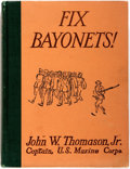 Books:Americana & American History, John W. Thomason, Jr. Fix Bayonets! New York and London:Charles Scribner's Sons, 1926. Second edition. Octavo. Illu...