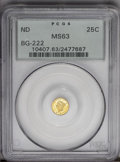 California Fractional Gold: , Undated 25C Liberty Round 25 Cents, BG-222, R.2, MS63 PCGS. PCGSPopulation (105/112). (#10407)...