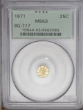California Fractional Gold: , 1871 25C Liberty Octagonal 25 Cents, BG-717, R.3, MS63 PCGS. PCGSPopulation (40/126). (#10544)...
