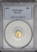California Fractional Gold: , 1871 50C Liberty Round 50 Cents, BG-1027, R.3, MS61 PCGS. PCGSPopulation (23/46). (#10856)...