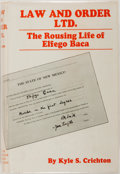 Books:Biography & Memoir, [Signed by Elfego Baca]. Kyle Crichton. Law and Order Ltd. TheRousing Life of Elfego Baca. Santa Fe, 1928. First ed...